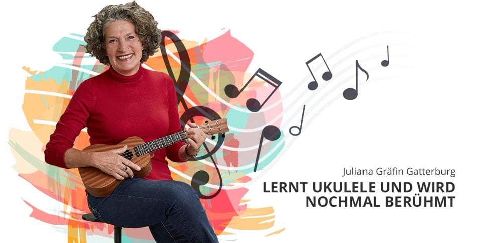 Juliana Gräfin Gatterburg: Lernt Ukulele